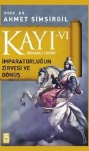 Kayı VI İmparatorluğun Zirvesi Ve Dönüş